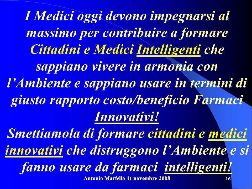 16 I Medici oggi devono impegnarsi al massimo per contribuire a formare Cittadini e Medici Intelligenti che sappiano vivere in armonia con lAmbiente e