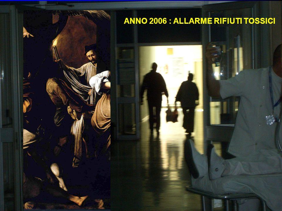 24 ANNO 2006 : ALLARME RIFIUTI TOSSICI