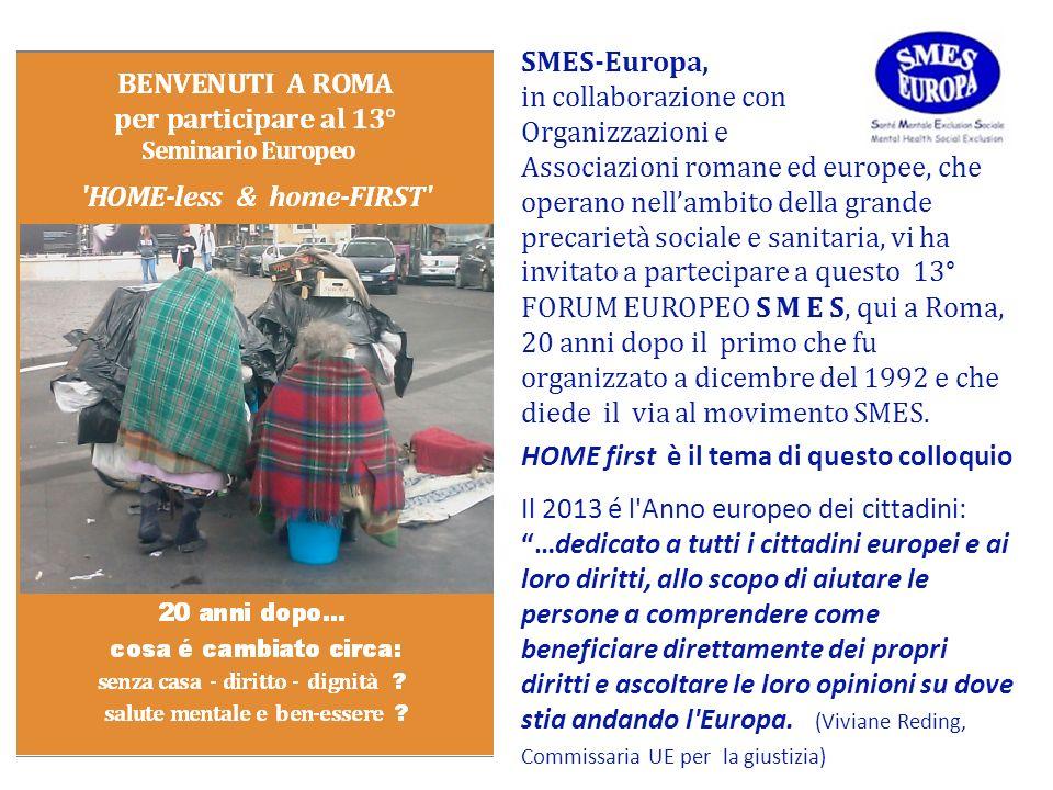 SMES-Europa, in collaborazione con Organizzazioni e Associazioni romane ed europee, che operano nellambito della grande precarietà sociale e sanitaria
