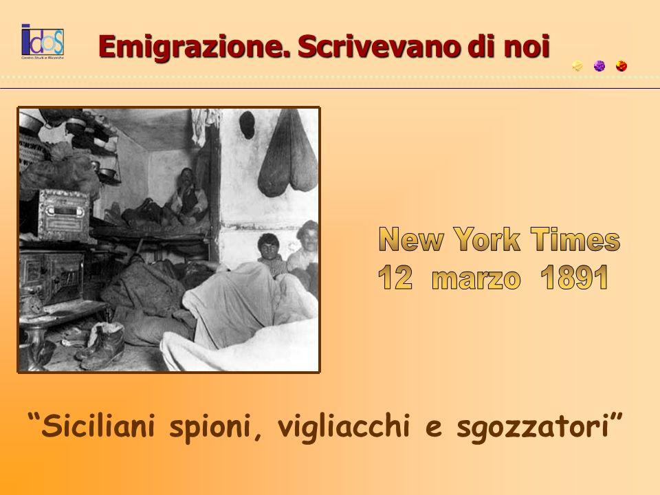 Emigrazione. Scrivevano di noi Siciliani spioni, vigliacchi e sgozzatori