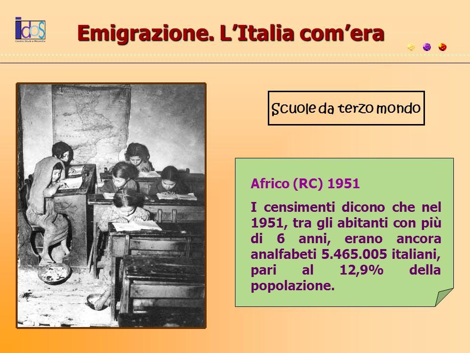 Scuole da terzo mondo Africo (RC) 1951 I censimenti dicono che nel 1951, tra gli abitanti con più di 6 anni, erano ancora analfabeti 5.465.005 italian