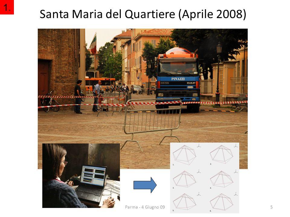 5 Santa Maria del Quartiere (Aprile 2008) 1. Parma - 4 Giugno 09