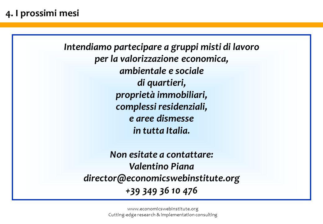 www.economicswebinstitute.org Cutting-edge research & implementation consulting 4. I prossimi mesi Intendiamo partecipare a gruppi misti di lavoro per