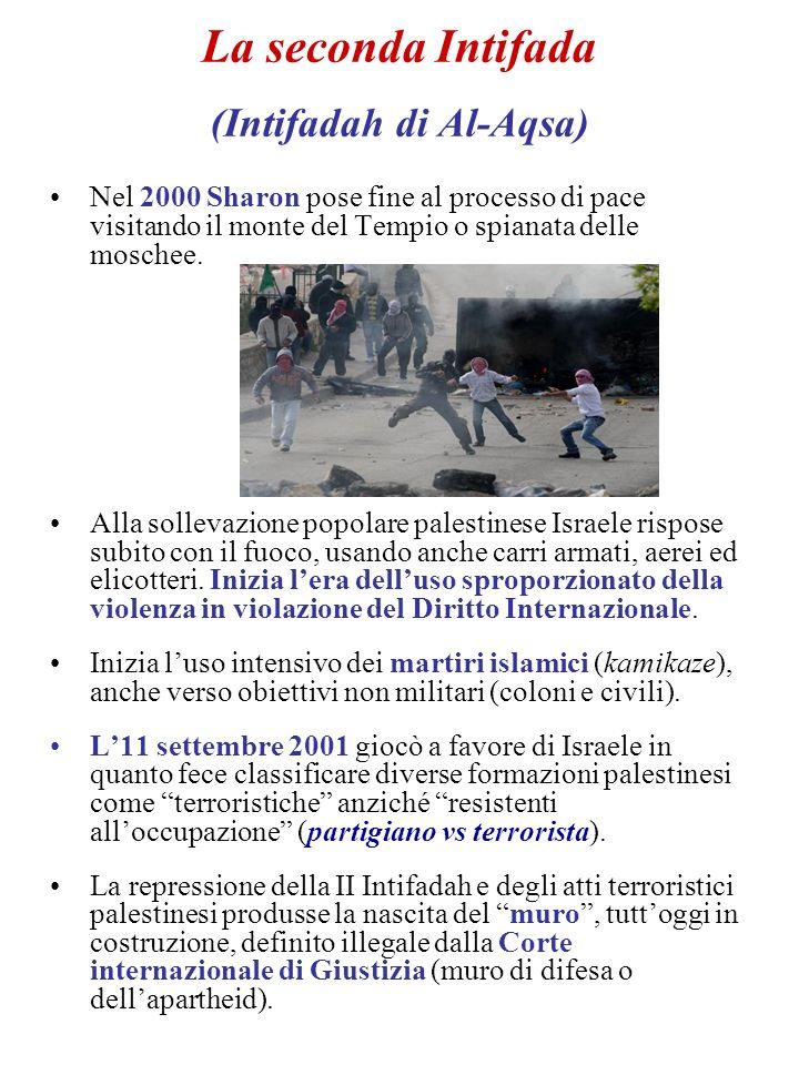 La seconda Intifada (Intifadah di Al-Aqsa) Nel 2000 Sharon pose fine al processo di pace visitando il monte del Tempio o spianata delle moschee. Alla