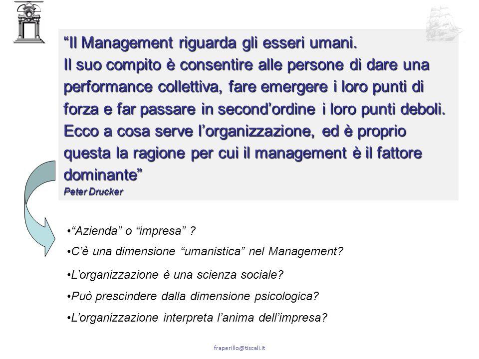 fraperillo@tiscali.it Il Management riguarda gli esseri umani.