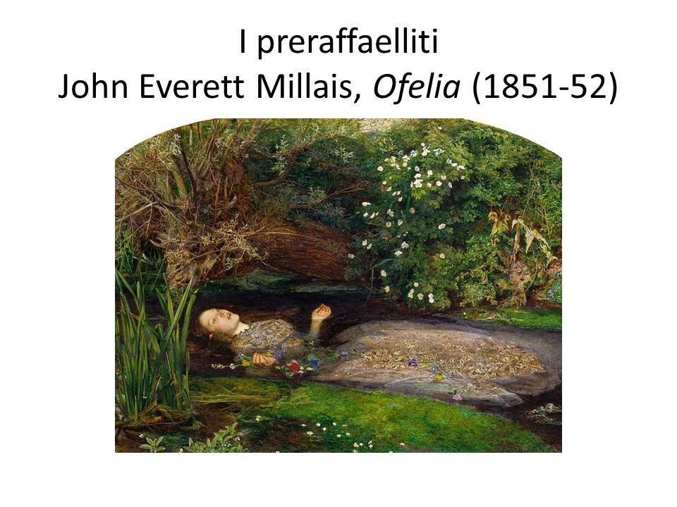I preraffaelliti John Everett Millais, Ofelia (1851-52)