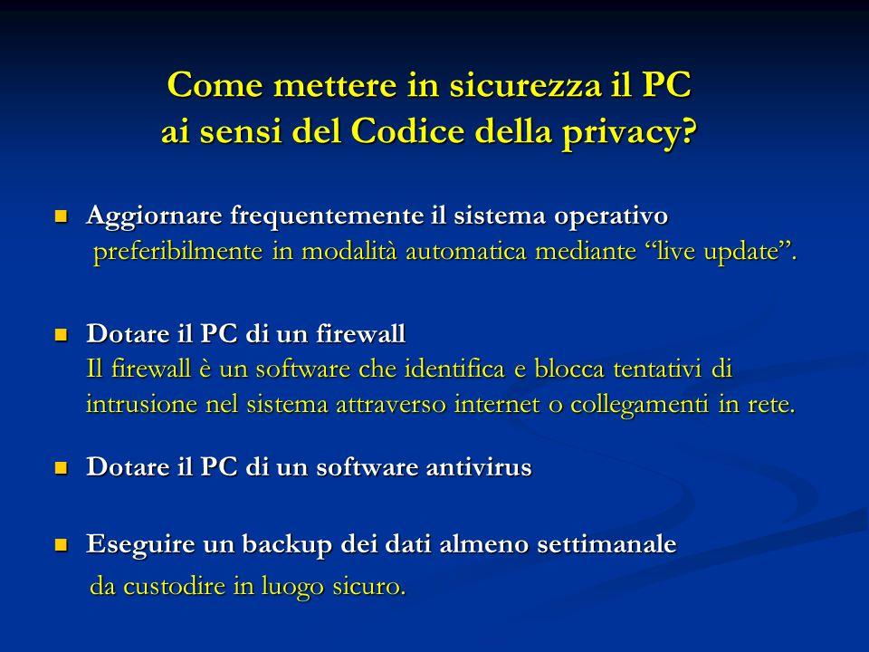 Come mettere in sicurezza il PC ai sensi del Codice della privacy? Aggiornare frequentemente il sistema operativo preferibilmente in modalità automati