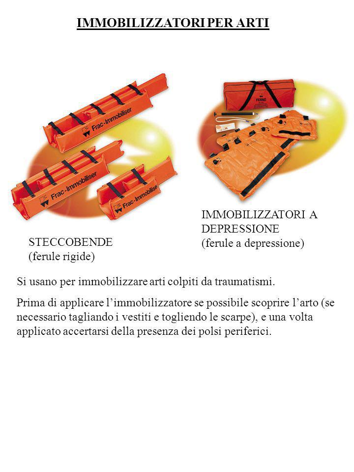 IMMOBILIZZATORI PER ARTI STECCOBENDE (ferule rigide) IMMOBILIZZATORI A DEPRESSIONE (ferule a depressione) Si usano per immobilizzare arti colpiti da t