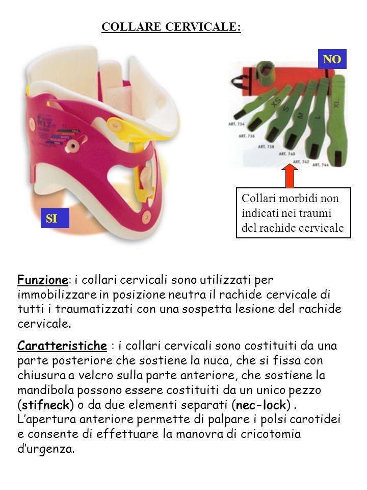 COLLARE CERVICALE: Funzione: i collari cervicali sono utilizzati per immobilizzare in posizione neutra il rachide cervicale di tutti i traumatizzati c