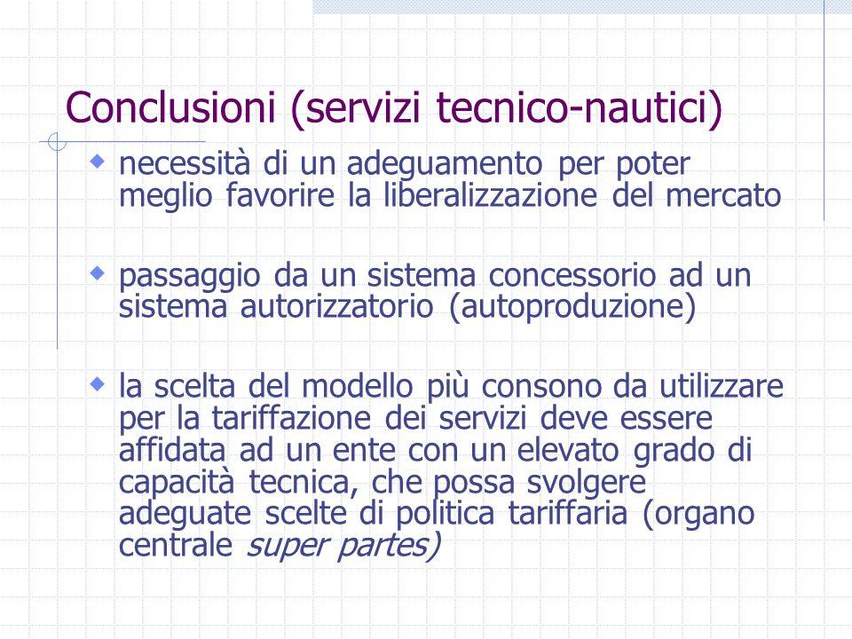Conclusioni (servizi tecnico-nautici) necessità di un adeguamento per poter meglio favorire la liberalizzazione del mercato passaggio da un sistema co