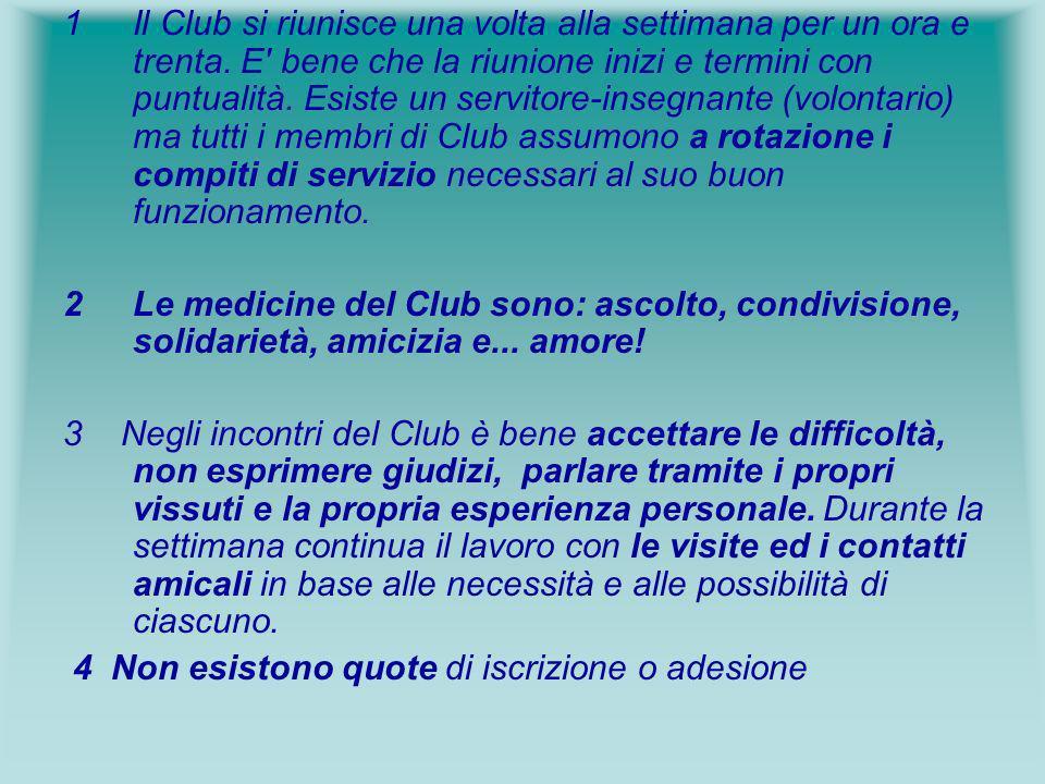 1Il Club si riunisce una volta alla settimana per un ora e trenta. E' bene che la riunione inizi e termini con puntualità. Esiste un servitore-insegna
