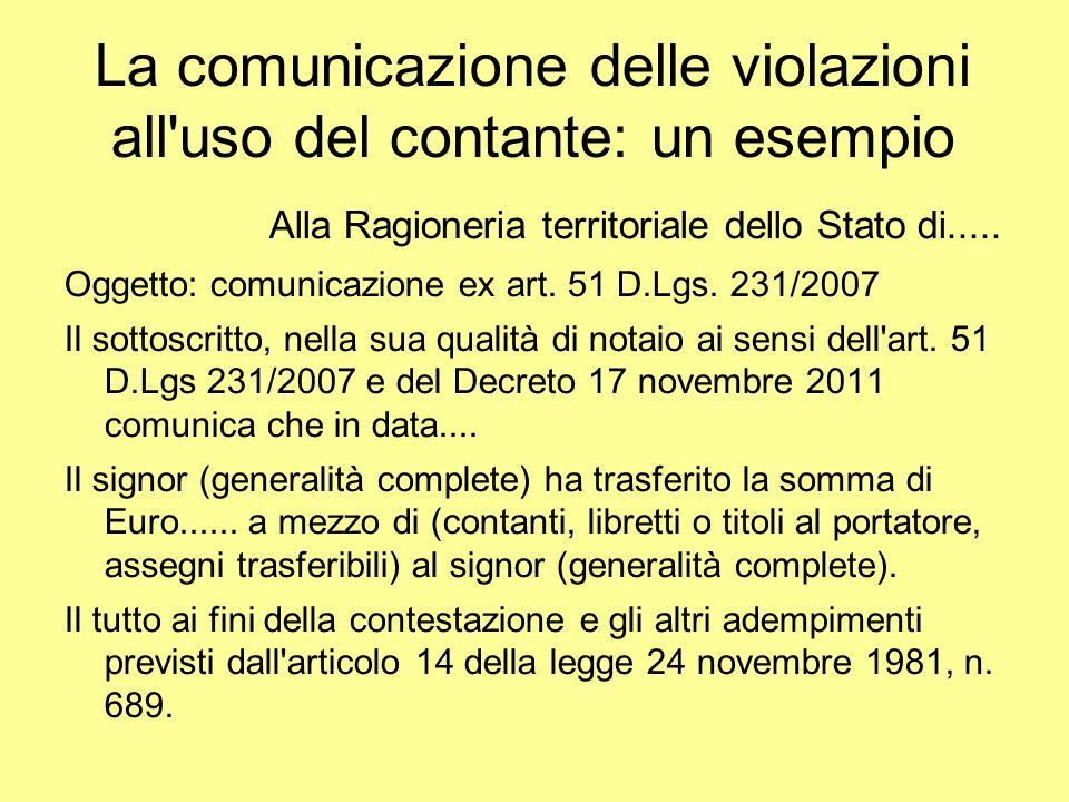 La comunicazione delle violazioni all'uso del contante: un esempio Alla Ragioneria territoriale dello Stato di..... Oggetto: comunicazione ex art. 51
