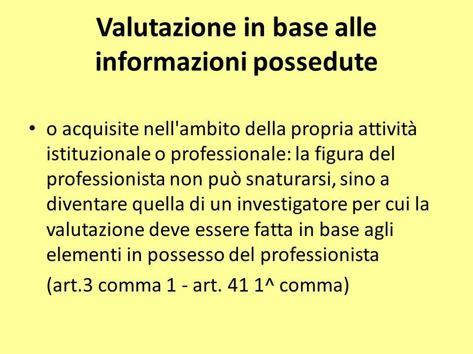 Valutazione in base alle informazioni possedute o acquisite nell'ambito della propria attività istituzionale o professionale: la figura del profession