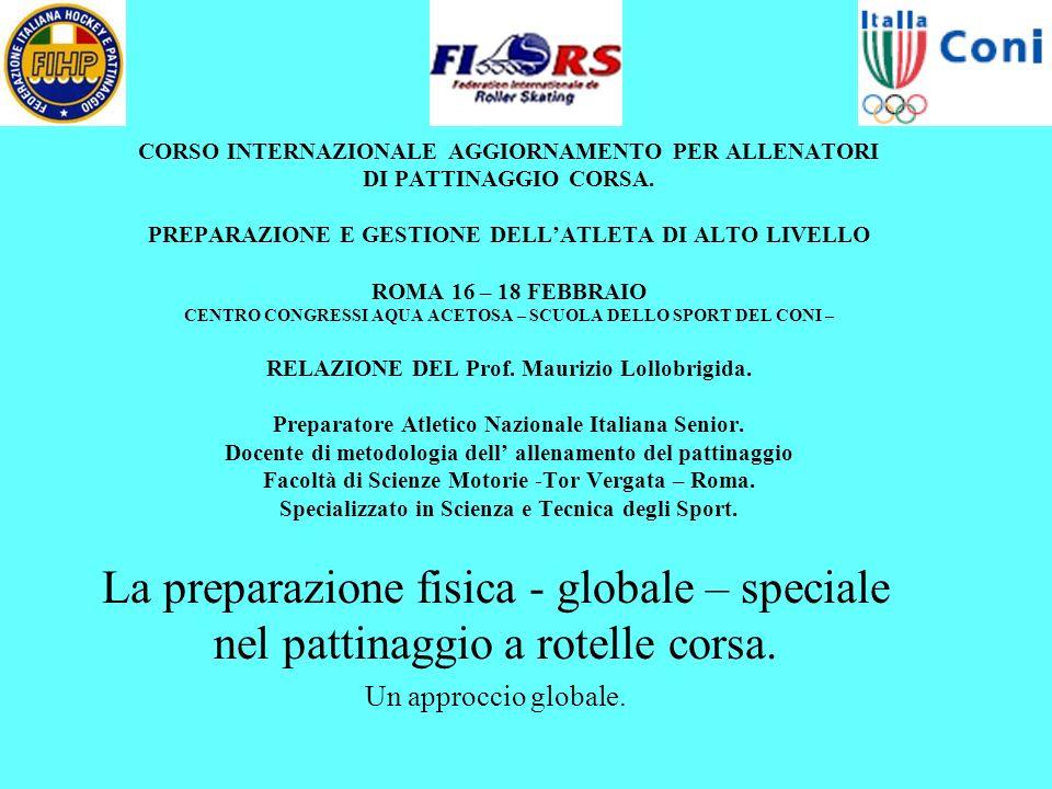 CORSO INTERNAZIONALE AGGIORNAMENTO PER ALLENATORI DI PATTINAGGIO CORSA. PREPARAZIONE E GESTIONE DELLATLETA DI ALTO LIVELLO ROMA 16 – 18 FEBBRAIO CENTR