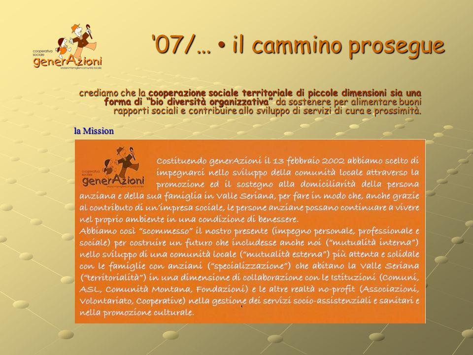 la Mission 07/… il cammino prosegue crediamo che la cooperazione sociale territoriale di piccole dimensioni sia una forma di bio diversità organizzati