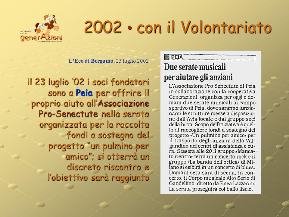 2002 con il Volontariato LEco di Bergamo, 23 luglio 2002 il 23 luglio 02 i soci fondatori sono a Peia per offrire il proprio aiuto allAssociazione Pro
