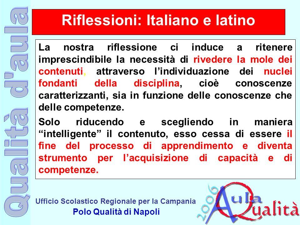 Ufficio Scolastico Regionale per la Campania Polo Qualità di Napoli Riflessioni: Italiano e latino La nostra riflessione ci induce a ritenere impresci