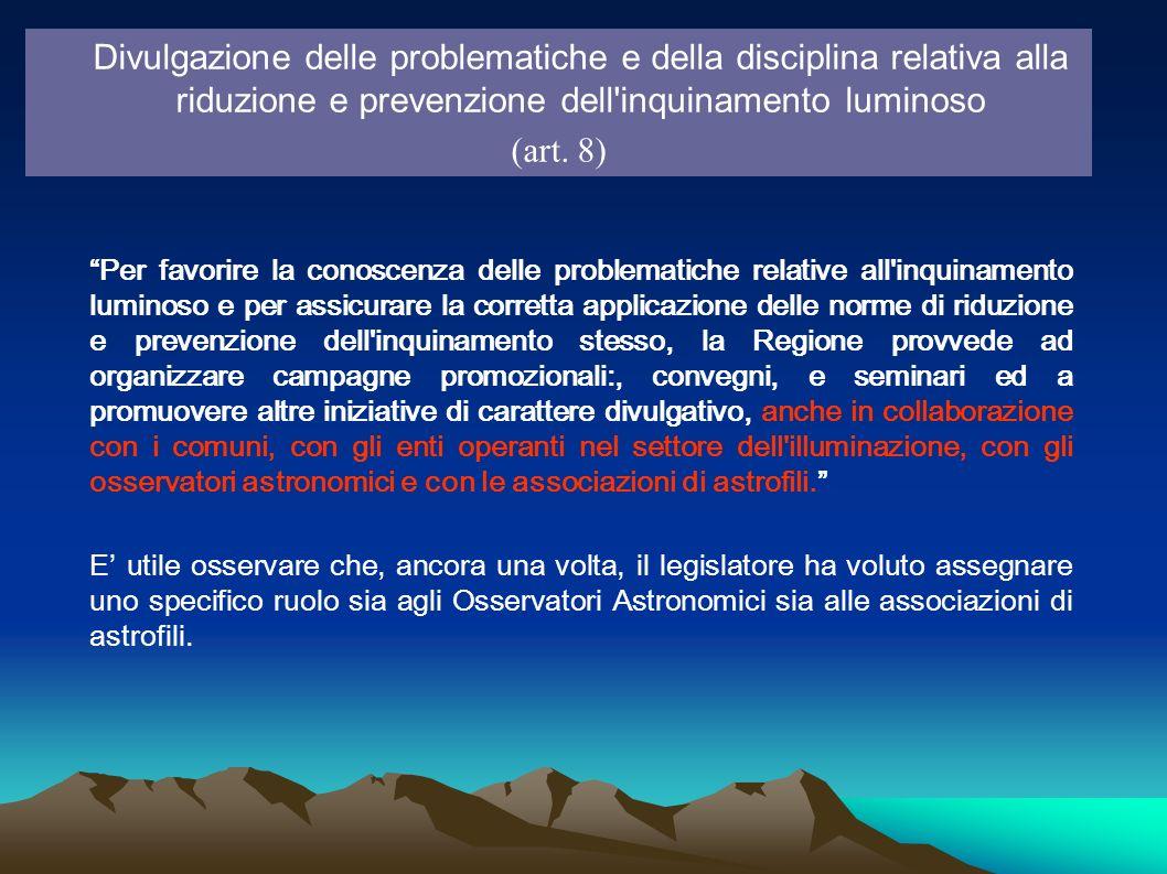 Divulgazione delle problematiche e della disciplina relativa alla riduzione e prevenzione dell'inquinamento luminoso (art. 8) Per favorire la conoscen