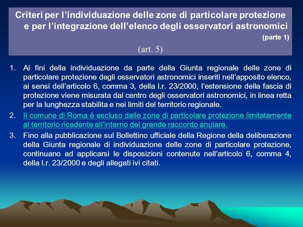 1.Ai fini della individuazione da parte della Giunta regionale delle zone di particolare protezione degli osservatori astronomici inseriti nellapposit