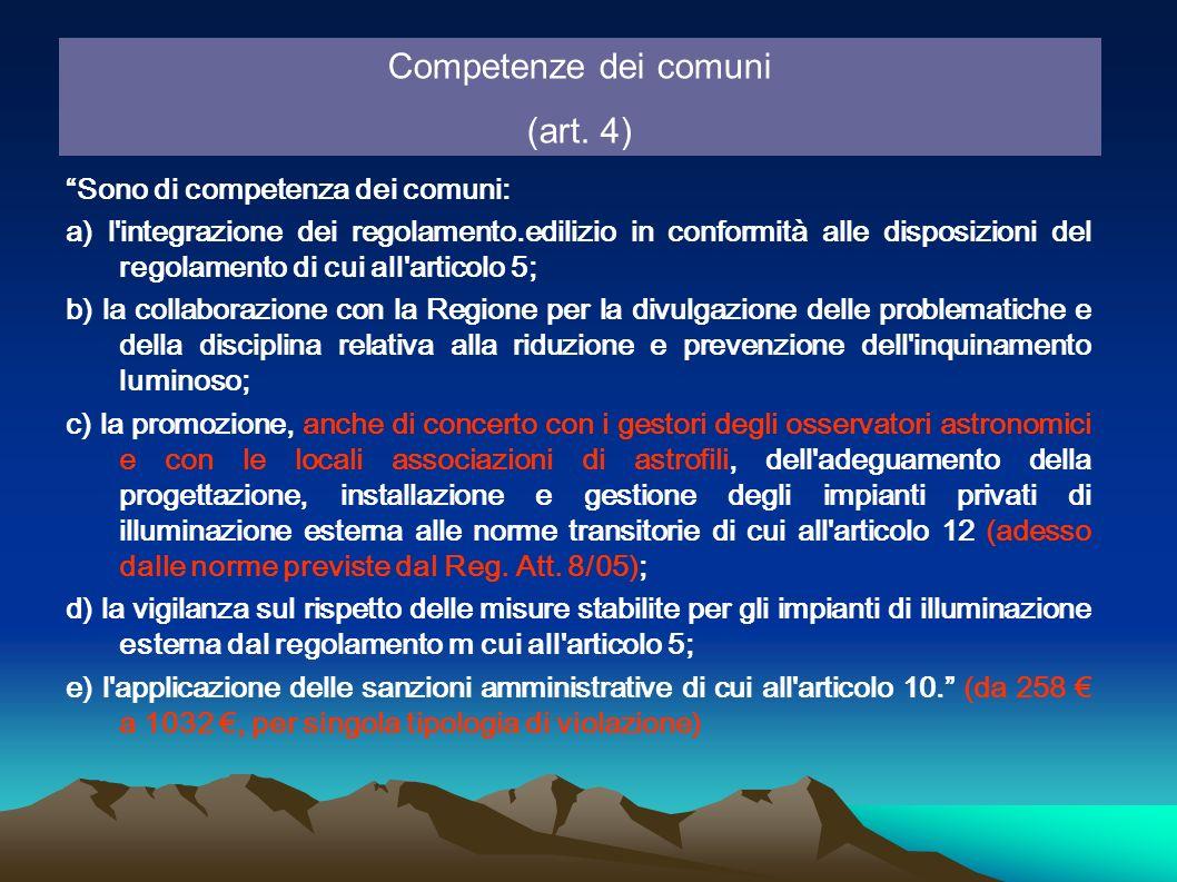 Competenze dei comuni (art. 4) Sono di competenza dei comuni: a) l'integrazione dei regolamento.edilizio in conformità alle disposizioni del regolamen
