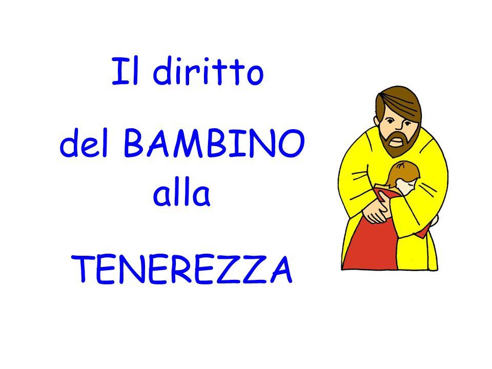 Il diritto del BAMBINO alla TENEREZZA