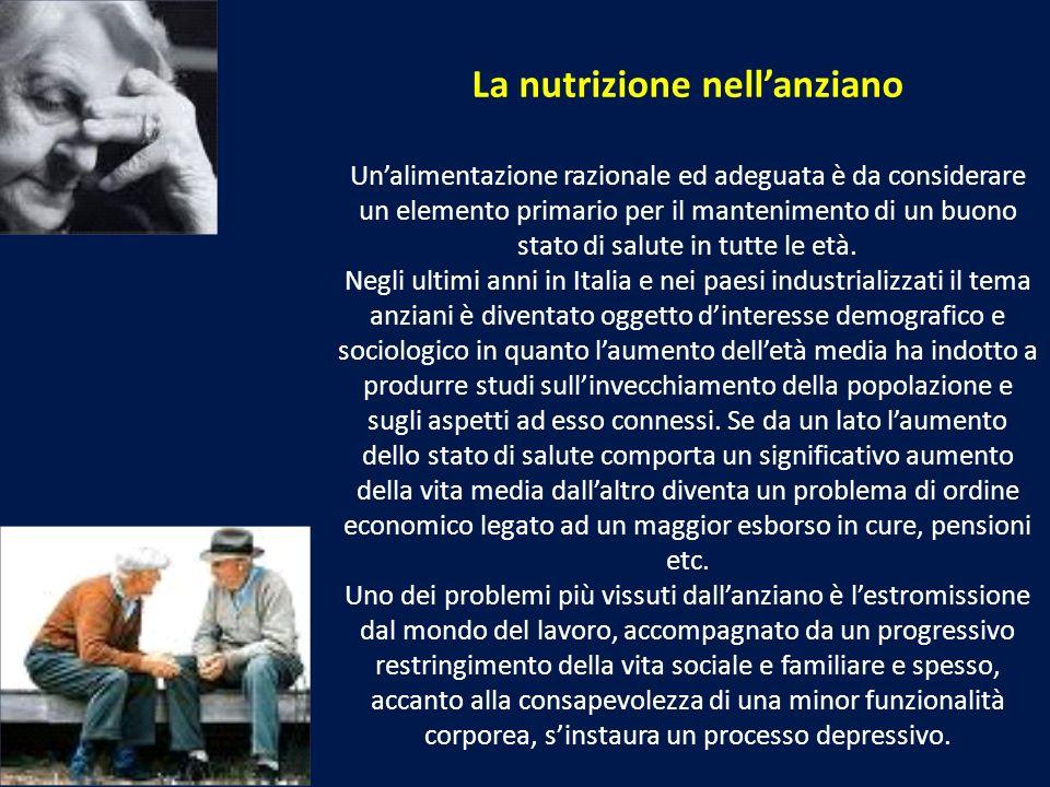 La nutrizione nellanziano Unalimentazione razionale ed adeguata è da considerare un elemento primario per il mantenimento di un buono stato di salute