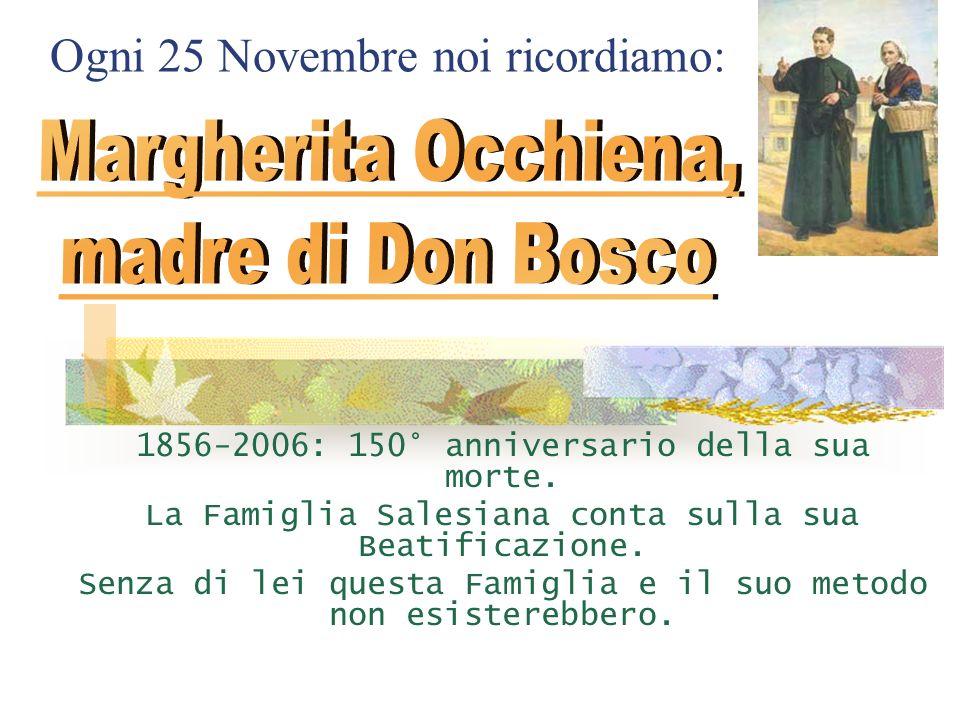 La Famiglia di Don Bosco deve molto a sua madre Margherita Occhiena. Lei gli insegnò il Sistema Preventivo: ragioni, religione, amorevolezza - un Sist