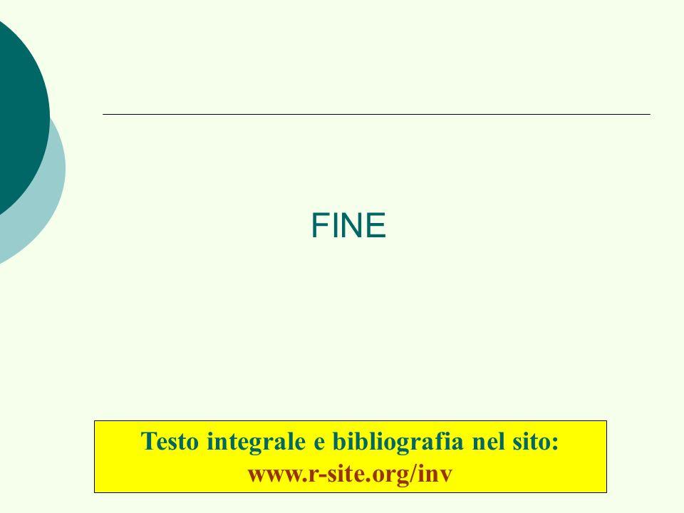FINE Testo integrale e bibliografia nel sito: www.r-site.org/inv
