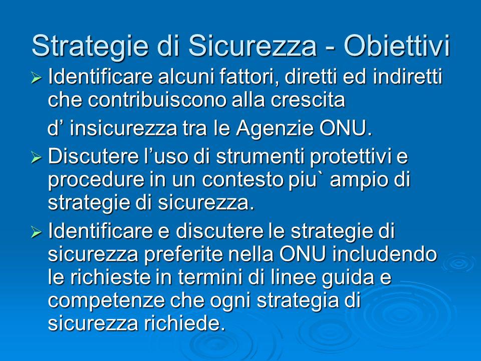 Strategie di Sicurezza - Obiettivi Identificare alcuni fattori, diretti ed indiretti che contribuiscono alla crescita Identificare alcuni fattori, dir