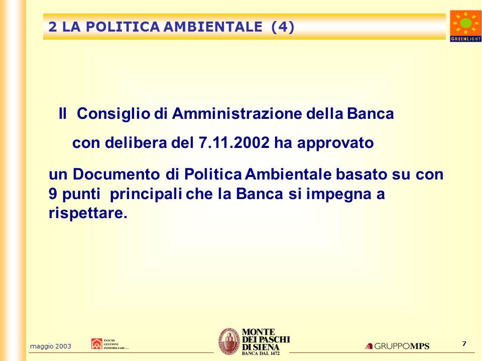 maggio 2003 7 2 LA POLITICA AMBIENTALE (4) un Documento di Politica Ambientale basato su con 9 punti principali che la Banca si impegna a rispettare.