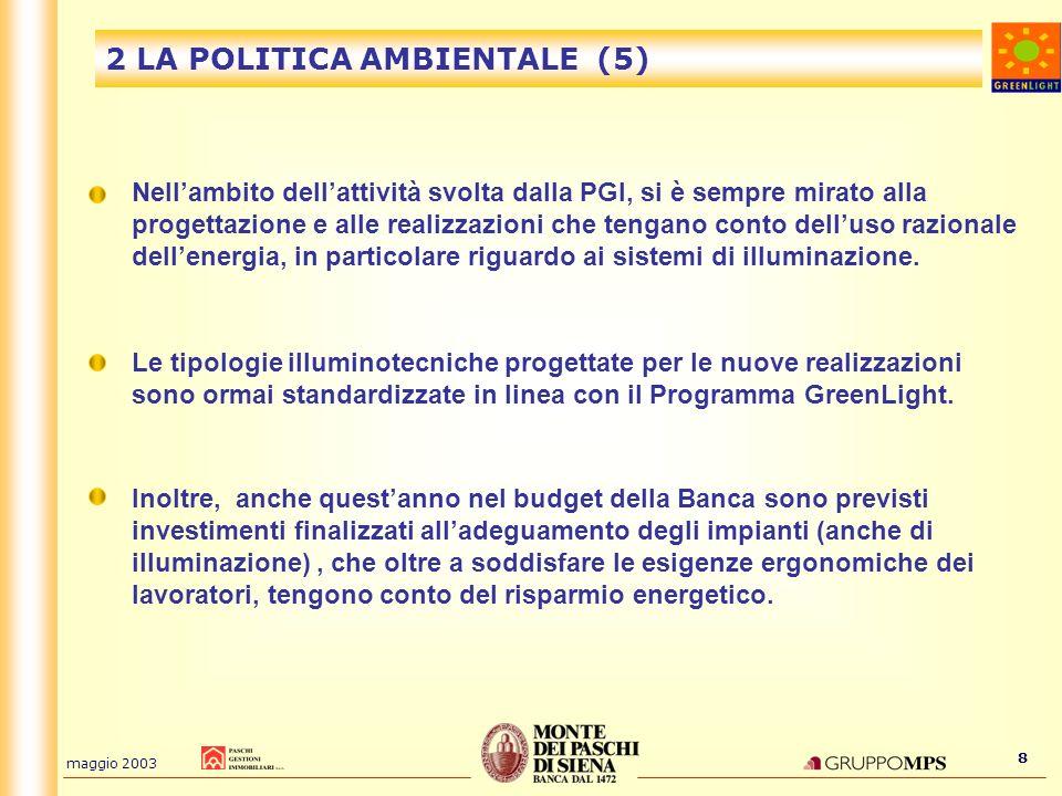 maggio 2003 8 2 LA POLITICA AMBIENTALE (5) Nellambito dellattività svolta dalla PGI, si è sempre mirato alla progettazione e alle realizzazioni che te