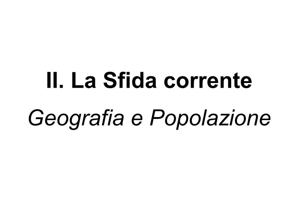 II. La Sfida corrente Geografia e Popolazione