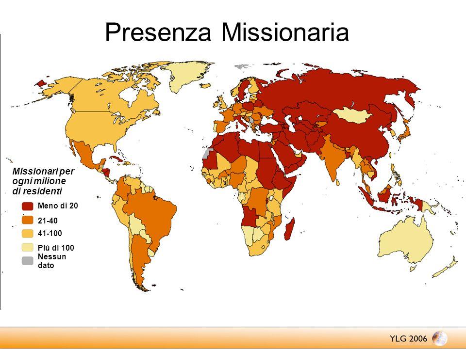 Presenza Missionaria Missionari per ogni milione di residenti Meno di 20 21-40 41-100 Più di 100 Nessun dato