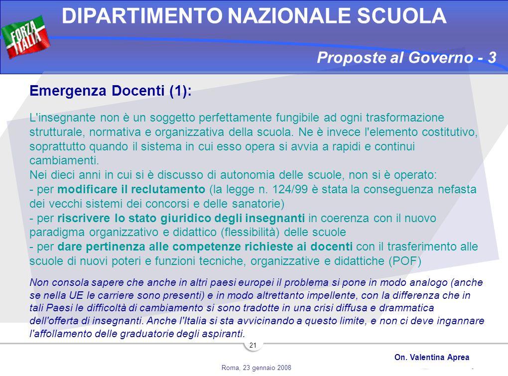 Roma, 23 gennaio 2008 DIPARTIMENTO NAZIONALE SCUOLA On. Valentina Aprea 21 Proposte al Governo - 3 Emergenza Docenti (1): L'insegnante non è un sogget