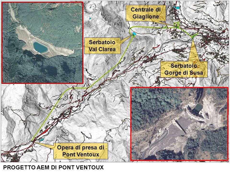 Serbatoio Val Clarea Opera di presa di Pont Ventoux Serbatoio Gorge di Susa Centrale di Giaglione PROGETTO AEM DI PONT VENTOUX