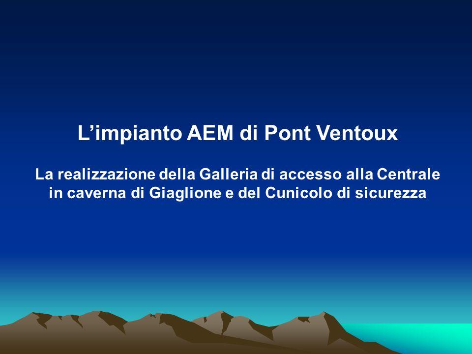 Limpianto AEM di Pont Ventoux La realizzazione della Galleria di accesso alla Centrale in caverna di Giaglione e del Cunicolo di sicurezza