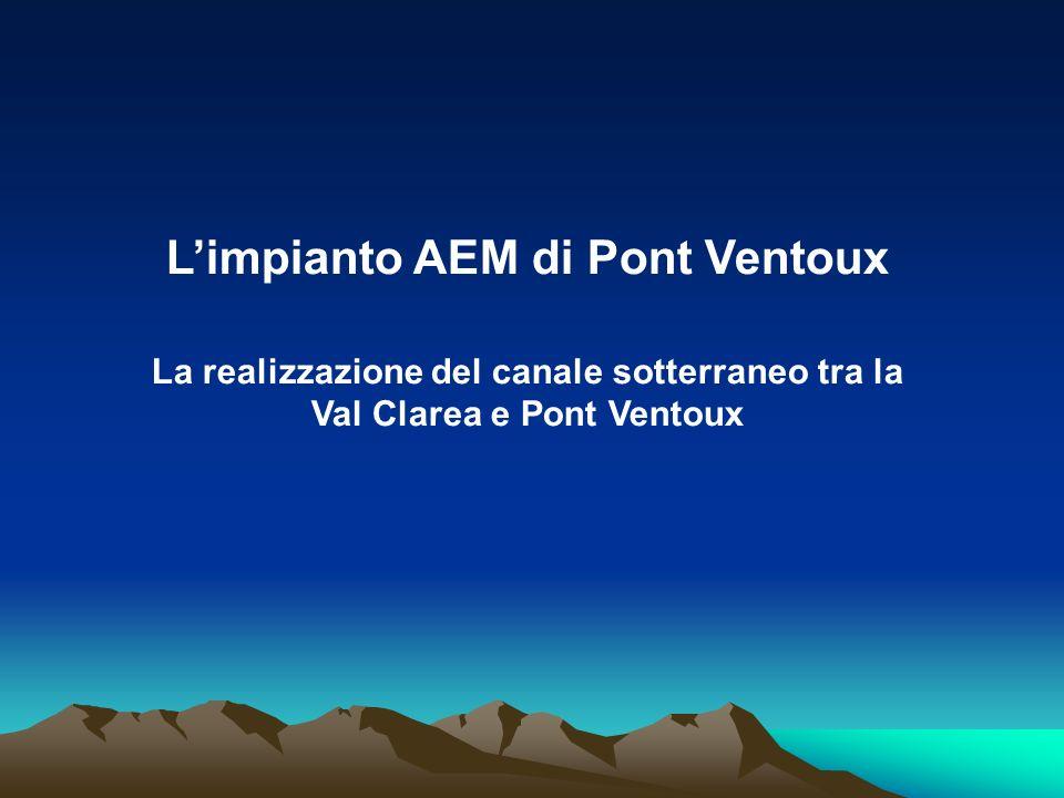Limpianto AEM di Pont Ventoux La realizzazione del canale sotterraneo tra la Val Clarea e Pont Ventoux