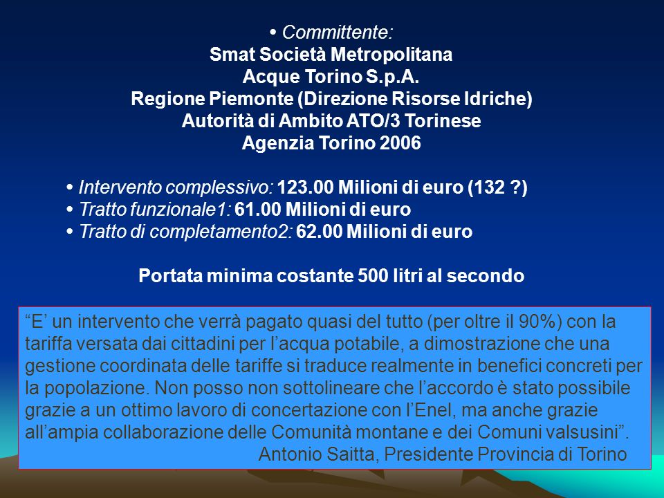 Committente: Smat Società Metropolitana Acque Torino S.p.A. Regione Piemonte (Direzione Risorse Idriche) Autorità di Ambito ATO/3 Torinese Agenzia Tor