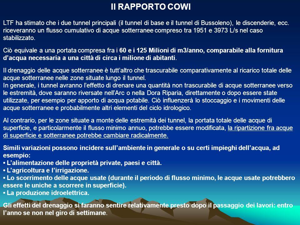 Il RAPPORTO COWI LTF ha stimato che i due tunnel principali (il tunnel di base e il tunnel di Bussoleno), le discenderie, ecc. riceveranno un flusso c