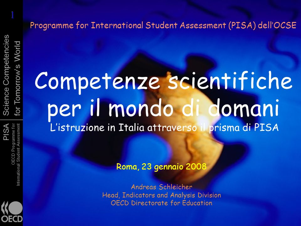 PISA OECD Programme for International Student Assessment Science Competencies for Tomorrows World Oggi
