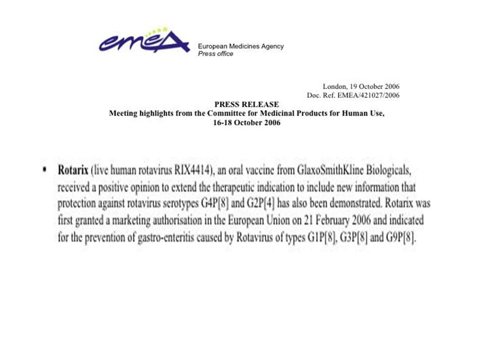 87% [ 80;92] 96% [90;99] 100% [82;100] Efficacia vaccino (%) Efficacia del vaccino [95% CI] Vesikari T et al. ESPID, Basel, Switzerland May 3-5, 2006