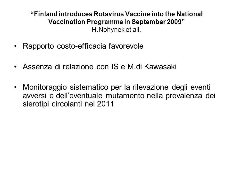 WHO Dimostrata efficacia del Vaccino Rotavirus in USA,Europa ed America Latina. Viene raccomandata linclusione della vaccinazione nei Piani Nazionali