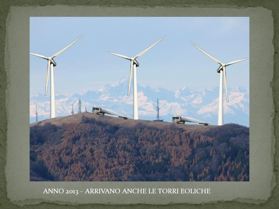 ANNO 2013 – ARRIVANO ANCHE LE TORRI EOLICHE