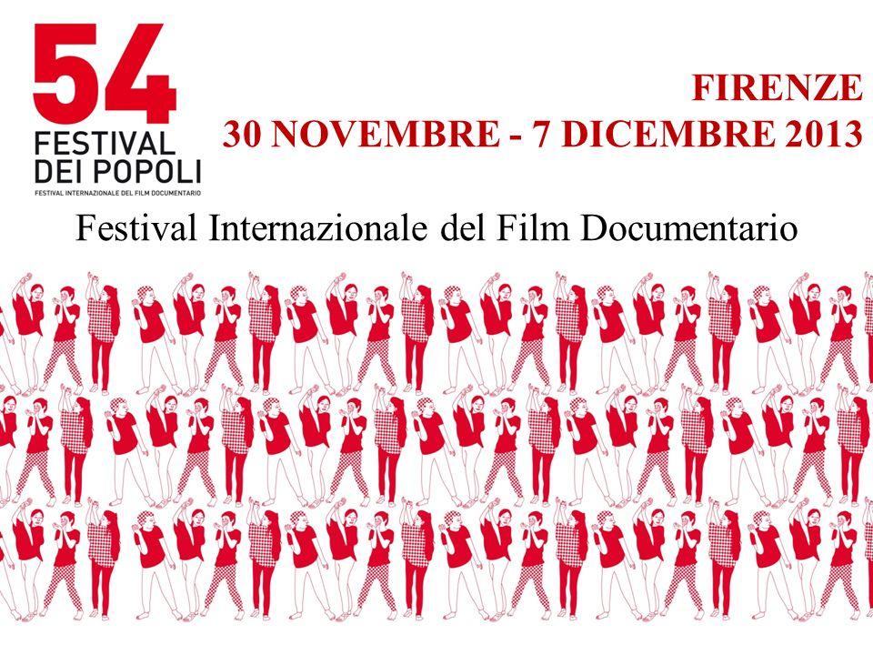 FIRENZE 30 NOVEMBRE - 7 DICEMBRE 2013 Festival Internazionale del Film Documentario