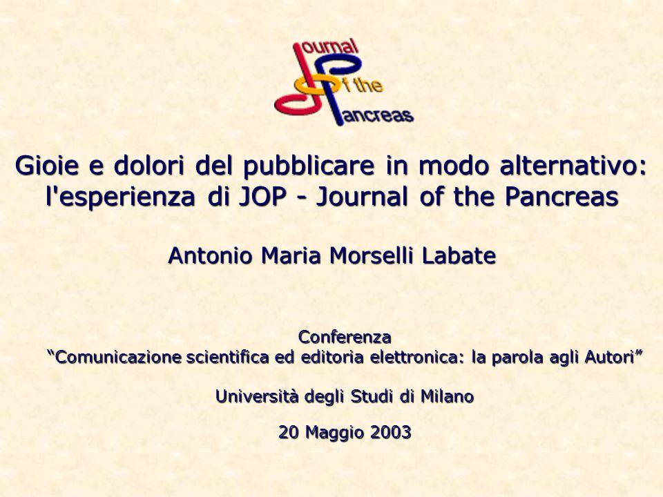 Gioie e dolori del pubblicare in modo alternativo: l'esperienza di JOP - Journal of the Pancreas Antonio Maria Morselli Labate Conferenza Comunicazion