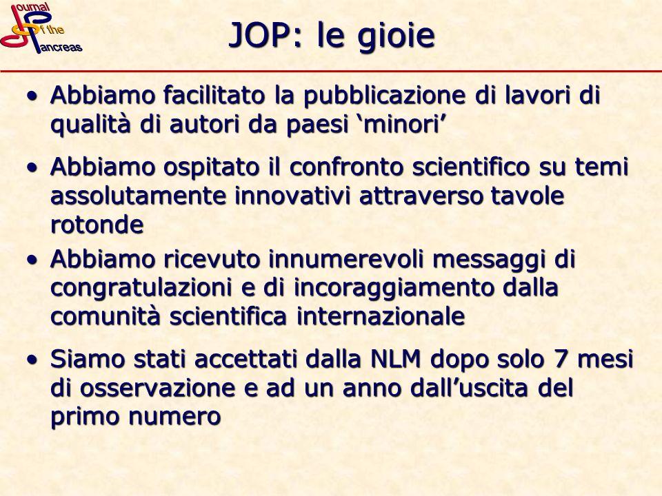 JOP: le gioie Abbiamo facilitato la pubblicazione di lavori di qualità di autori da paesi minoriAbbiamo facilitato la pubblicazione di lavori di quali