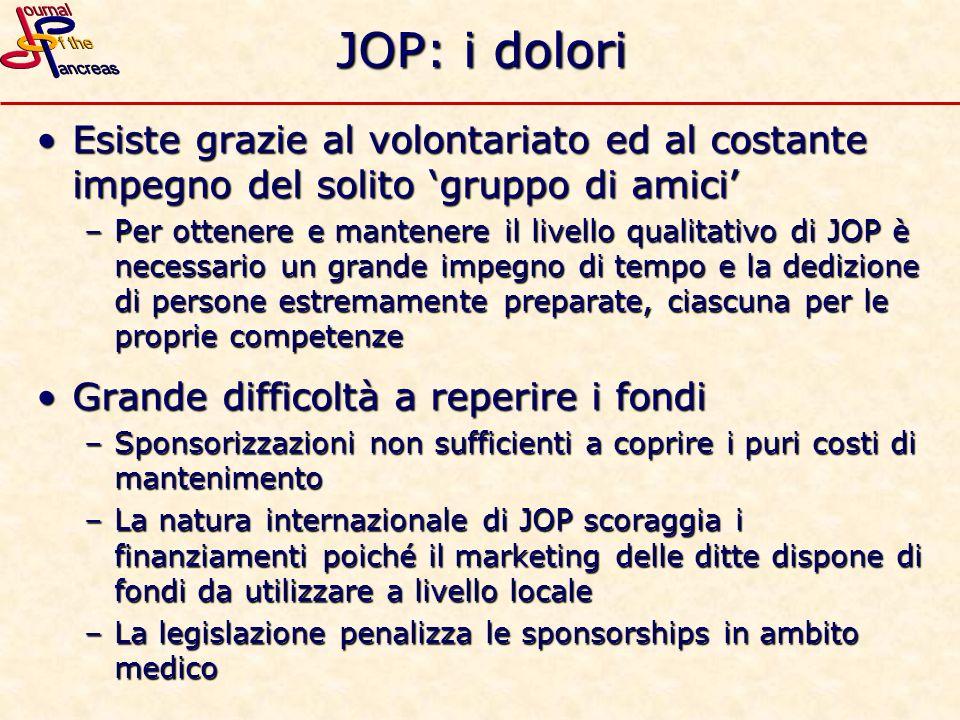 JOP: i dolori Esiste grazie al volontariato ed al costante impegno del solito gruppo di amiciEsiste grazie al volontariato ed al costante impegno del