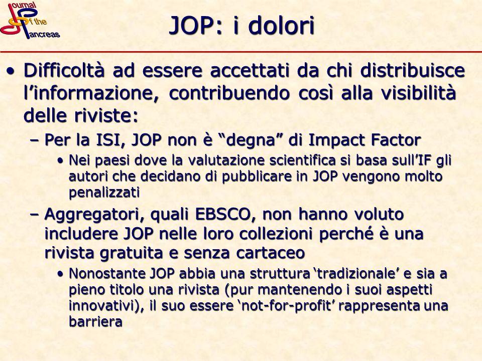 JOP: i dolori Difficoltà ad essere accettati da chi distribuisce linformazione, contribuendo così alla visibilità delle riviste:Difficoltà ad essere a