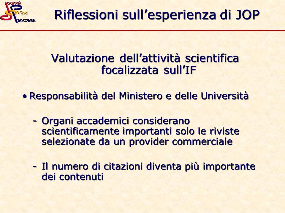 Riflessioni sullesperienza di JOP Valutazione dellattività scientifica focalizzata sullIF Responsabilità del Ministero e delle UniversitàResponsabilit