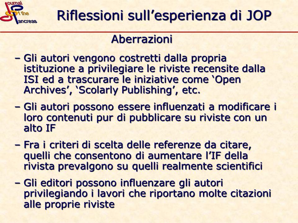 Riflessioni sullesperienza di JOP Aberrazioni –Gli autori vengono costretti dalla propria istituzione a privilegiare le riviste recensite dalla ISI ed